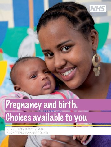 Pregnancy and birth. Choices available to you. - Nottingham ...