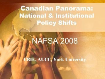 National & Institutional Policy Shifts – NAFSA 2008 - The Canadian ...