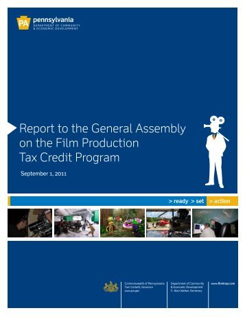 2011 Film Tax Credit Report to General Assembly - Film in PA