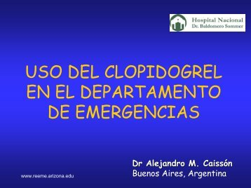 Clopidogrel en el departamento de emergencias - Reeme.arizona.edu