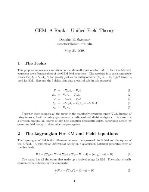 GEM, A Rank 1 Unified Field Theory - The World