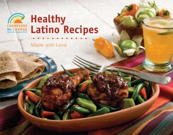 Healthy Latino Recipes Made with Love - Champions for Change