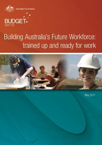 Building Australia's Future Workforce: trained up and ready ... - Budget