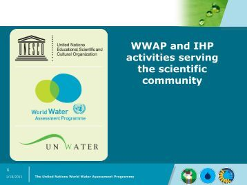 WWAP and IHP activities serving the scientific community - GWSP