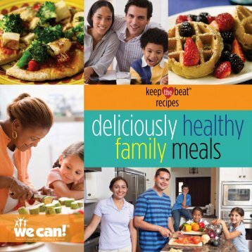 Keep the Beat Recipes: Deliciously Healthy Family Meals Cookbook