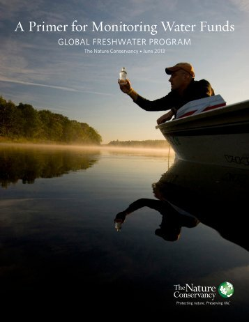 A Primer for Monitoring Water Funds - The Nature Conservancy