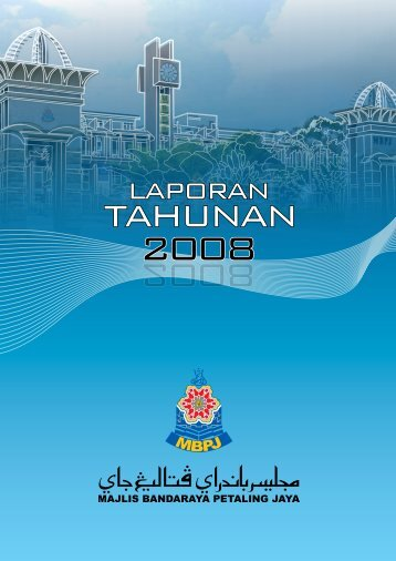 Laporan Tahunan MBPJ 2008 - Majlis Bandaraya Petaling Jaya ...