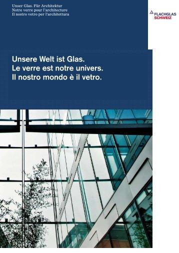 Unsere Welt ist Glas. Le verre est notre univers. Il nostro mondo è il ...