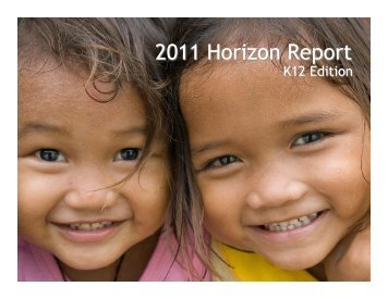 The 2011 Horizon Report – K12 Edition - New Media Consortium