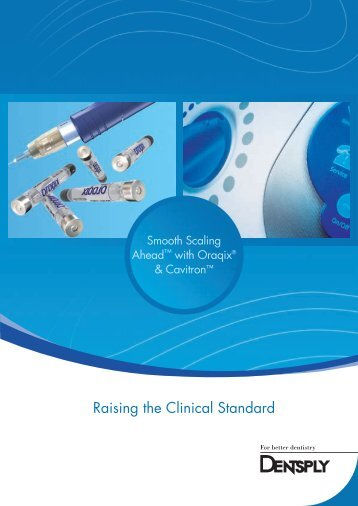 Raising the Clinical Standard - Dentsply