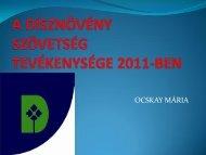A DÍSZNÖVÉNY SZÖVETSÉG TEVÉKENYSÉGE 2011-BEN