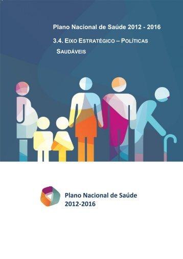Políticas Saudáveis - Plano Nacional de Saúde 2012 – 2016