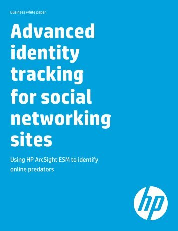 Advanced identity tracking for social networking sites - ArcSight