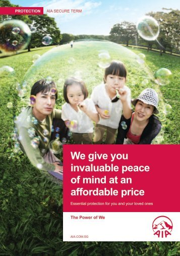 We give you invaluable peace of mind at an ... - AIA Singapore