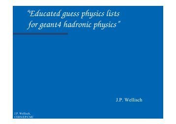 """Educated guess physics lists for geant4 hadronic ... - Geant4 - CERN"