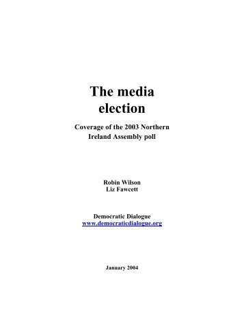 The Media Election - CAIN - University of Ulster