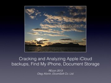 Cracking and Analyzing Apple iCloud backups, Find My ... - Elcomsoft