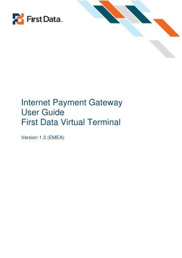 Internet Payment Gateway User Guide First Data Virtual Terminal