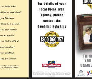 THINK OF WHAT YOU'RE REALLY GAMBLING WITH. - SA Lotteries