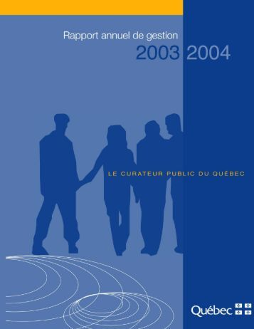 Rapport annuel de gestion 2003-2004 - Le Curateur public du Québec