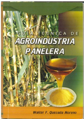 Guía Técnica de Agroindustria Panelera.pdf - Repositorio UTN ...