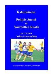 Kalottiottelut Pohjois-Suomi vs Norrbotten Ruotsi 16-17.3.2013 ...