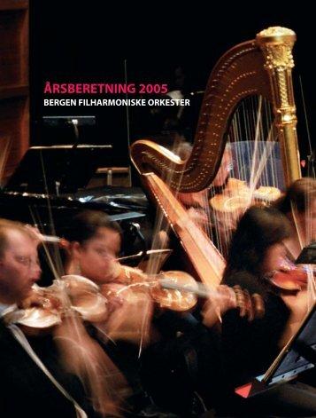 ÅRSBERETNING 2005 - Bergen Filharmoniske Orkester