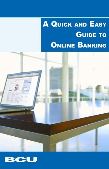 A QUICK AND EASY GUIDE TO ONLINE BANKING - BCU