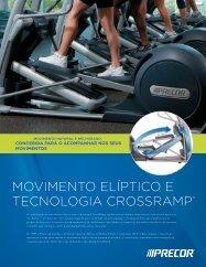 MOVIMENTO ELÍPTICO E TECNOLOGIA CROSSRAMP® - Precor
