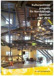 Kulturpolitiskt program för Norrköpings kommun 2007-2010