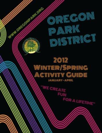 WinterSpring 2012 Activity Guide.indd - Oregon Park District