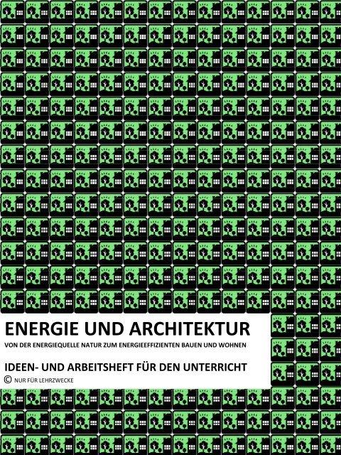 Ideen- und Arbeitsheft - Entwerfen und Energieeffizientes Bauen