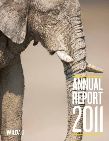 2011 WILDAID AnnuAL RepoRt
