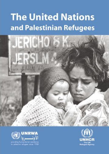 The United Nations and Palestinian Refugees - Unrwa