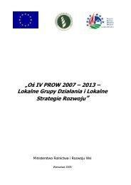 """""""Oś IV PROW 2007 – 2013 – Lokalne Grupy Działania i Lokalne ..."""