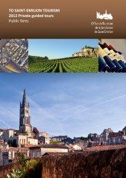 TO SAINT-EMILION TOURISM 2012 Private guided tours Public fares