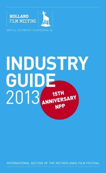 Download Industry Guide 2013 - Nederlands Film Festival