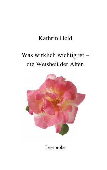 Kathrin Held Was wirklich wichtig ist – die Weisheit der Alten