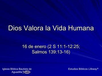 Dios Valora la Vida Humana - Iglesia Biblica Bautista de Aguadilla ...