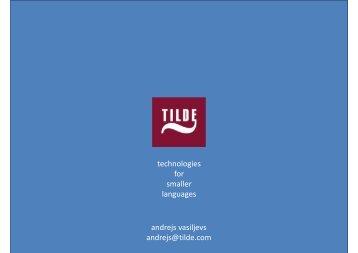 technologies for smaller languages andrejs vasiljevs ... - LT-Innovate
