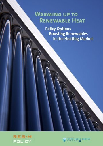 """Final Report: """"Warming up to renewable heat"""" - RES-H Policy"""