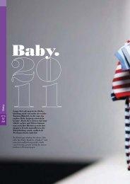 Lange Zeit sah man in der Baby- kleidung nicht viel mehr als weiche ...
