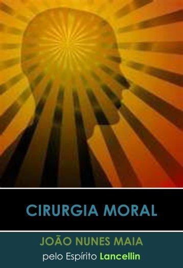 Cirurgia Moral- João Nunes Maia - Portal Luz Espírita