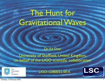 The Hunt for Gravitational Waves - Particle Physics and Particle ...