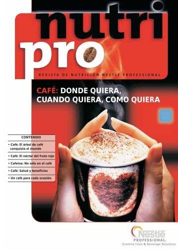CAFÉ: DONDE QUIERA, CUANDO QUIERA ... - Nestlé Professional