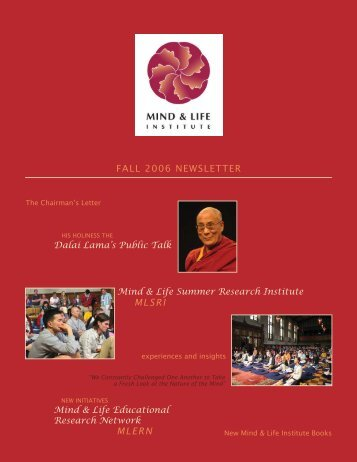 MLSRI MLERN FALL 2006 NEWSLETTER - Mind & Life Institute