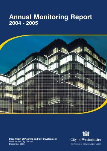 Annual Monitoring Report 2004-2005 - Westminster City Council