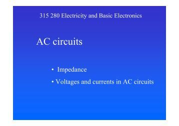 Impedance Voltages and currents in AC circuits