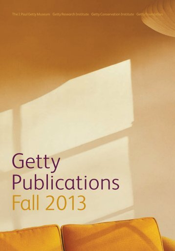 Getty Publications Fall 2013 - News from the Getty