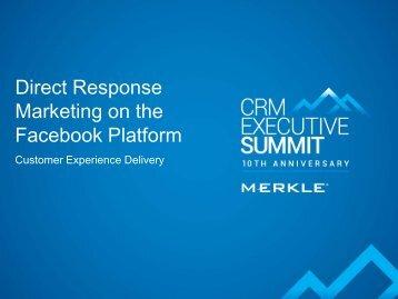 Direct Response Marketing on the Facebook Platform - Merkle